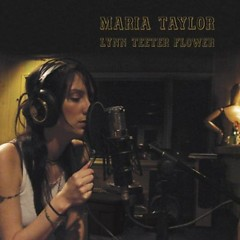 Lynn Teeter Flower - Maria Taylor