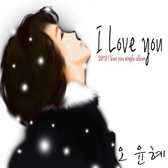 I Love You - Oh Yoon Hye