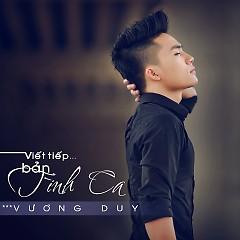 Viết Tiếp Bản Tình Ca (Single) - Vương Duy