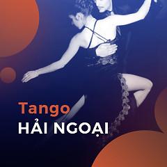 Tango Hải Ngoại Tuyển Chọn
