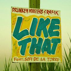 Like That (Single) - Drunken Masters, Rafik