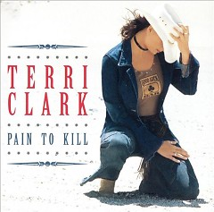 Pain To Kill - Terri Clark