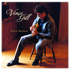 Love Songs - Vince Gill