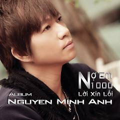 Nợ Em 1000 Lời Xin Lỗi  - Nguyễn Minh Anh