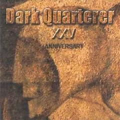 XXV Anniversary - Dark Quarterer