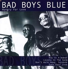Hungry For Love - Bad Boys Blue
