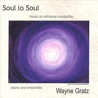Soul To Soul - Wayne Gratz