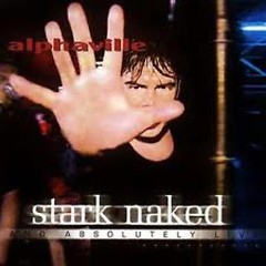 Stark Naked And Absolutely Live - Alphaville