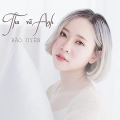 Thu Và Anh (Single) - Bảo Uyên