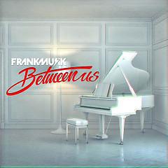 Between Us - Frankmusik
