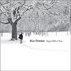 Argue With A Tree (CD2) - Blue October
