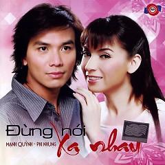 Album Đừng Nói Xa Nhau - Mạnh Quỳnh,Phi Nhung