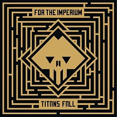 Titans Fall - EP - For The Imperium