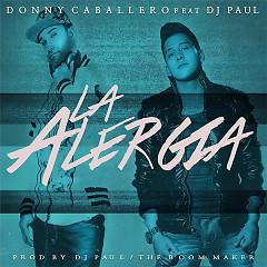 La Alergia (Single) - Donny Caballero, DJ Paul