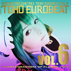 TOHO EUROBEAT VOL.6 PHANTASMAGORIA OF FLOWER VIEW