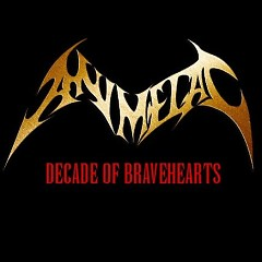 Decade Of Bravehearts - Animetal