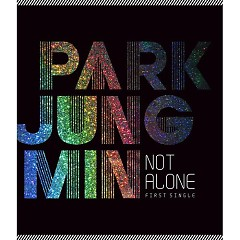 Not Alone - Park Jung Min