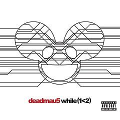 While (1 < 2) (Deluxe Edition) (CD1) - Deadmau5