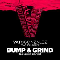 Bump & Grind (Bassline Riddim) - Vato Gonzalez