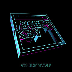 Only You (Single) - Shift K3Y