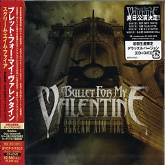 Scream, Aim, Fire (Japanese - Limited Edition) - Bullet for My Valentine