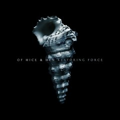 Restoring Force - Of Mice And Men