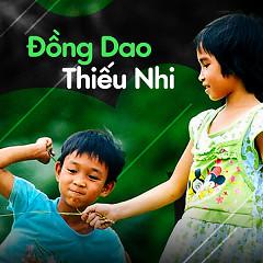 Album Nhạc Đồng Dao Thiếu Nhi - Various Artists