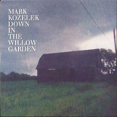 Down In The Willow Garden - EP - Mark Kozelek