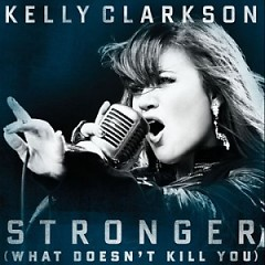 Stronger (What Doesn't Kill You) (Remixes) - Kelly Clarkson