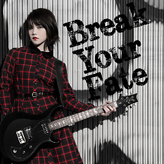 Break Your Fate - Nishizawa Shiena
