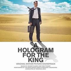 A Hologram For The King OST - Johnny Klimek,Tom Tykwer
