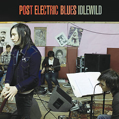 Post Electric Blues - Idlewild