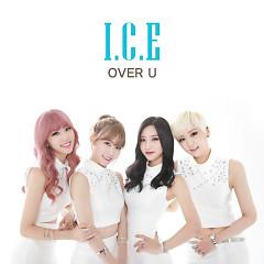 Over U - I.C.E