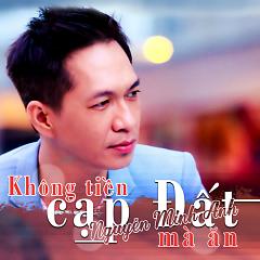 Không Tiền Cạp Đất Mà Ăn - Nguyễn Minh Anh