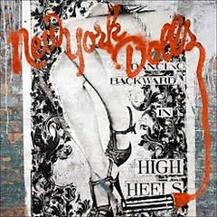 Dancing Backward In High Heels - New York Dolls