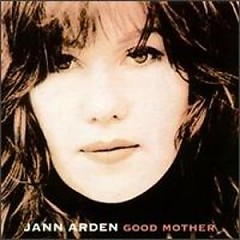 Good Mother - Jann Arden