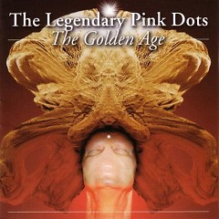 The Golden Age - Legendary Pink Dots