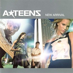 New Arrival - A-Teens