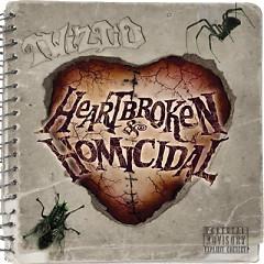Heartbroken & Homicidal  - Twiztid
