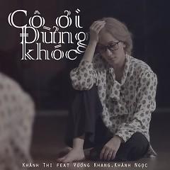Cô Ơi Đừng Khóc (Single) - Khánh Thi, Vương Khang, Bé Khánh Ngọc