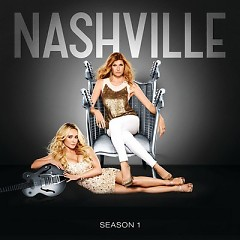 Nashville Cast: Season 1 - When You're Tired Of Breaking Hearts OST