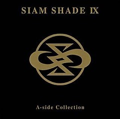 Siam Shade IX A-Side Collection (CD1) - Siam Shade