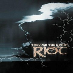 Through The Storm - Riot
