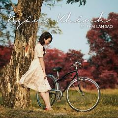 Em Phải Làm Sao (Single) - Ngân Khánh