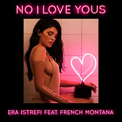 No I Love Yous (Single) - Era Istrefi