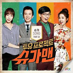 Two Yoo Project – Sugar Man Part.28 - Jessi,Hanhae (Phantom)