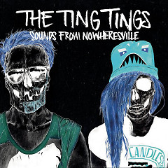 Sounds From Nowheresville (Deluxe Edition) - The Ting Tings