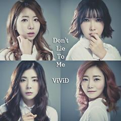 Don't Lie To Me - ViViD