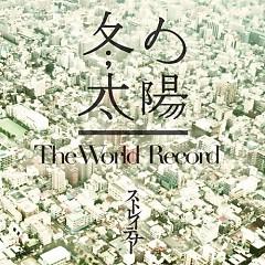 Fuyu no Taiyo / The World Record - STRAIGHTENER