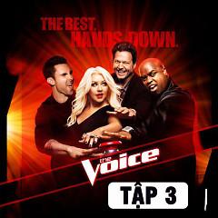 The Voice US Season 3 (Tập 3)